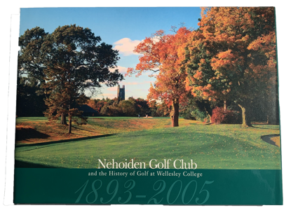 Nehoiden Golf Club and the History of Golf At Wellesley College